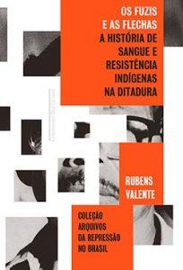 Livro relata violência contra indígenas durante a ditadura